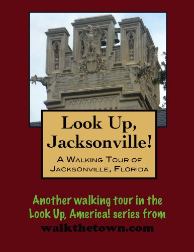 A Walking Tour of Jacksonville, Florida (Look Up, America!) by [Gelbert, Doug]