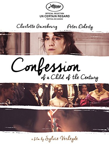 Confession of a Child of the Century (Confession Of A Child Of The Century)