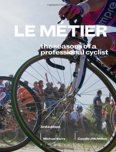 Le M?ier 3rd edition: The Seasons of a Professional Cyclist (Rouleur) of Michael Barry, Camille J. Mcmillan 3rd (third) Revised Edition on 08 November 2012