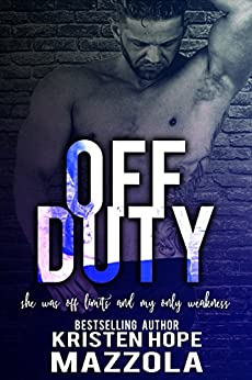 Off Duty (Shots On Goal Standalone Book 6) by [Mazzola, Kristen Hope]