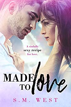 Made To Love by [West, S.M. ]