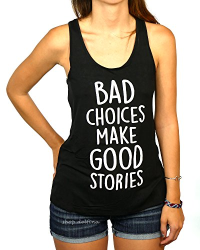 Bad Choices Make Good Stories Women's Tank Top Large
