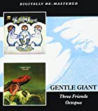 Gentle Giant - Three Friends/Octopus by Gentle Giant (2013-04-09)