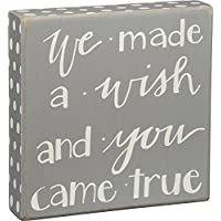 "Primitives By Kathy Box Sign, We Made a Wish and You Came True, 8"" X 8"""
