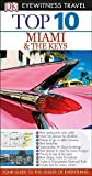 Top 10 Miami and the Keys (Eyewitness Top 10 Travel Guide)