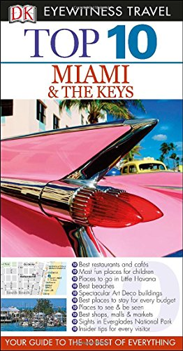 Top 10 Miami and the Keys (Eyewitness Top 10 Travel Guide) (Travel Keys Florida Book)
