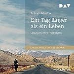 Ein Tag länger als ein Leben | Tschingis Aitmatow
