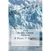 Our Alaska Cruise Journal: 8 Days, 7 Nights