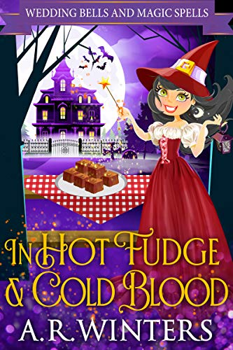 In Hot Fudge And Cold Blood: Wedding Bells and Magic Spells by [Winters, A.R.]