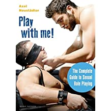Play with me: The Complete Guide to Role-Playing