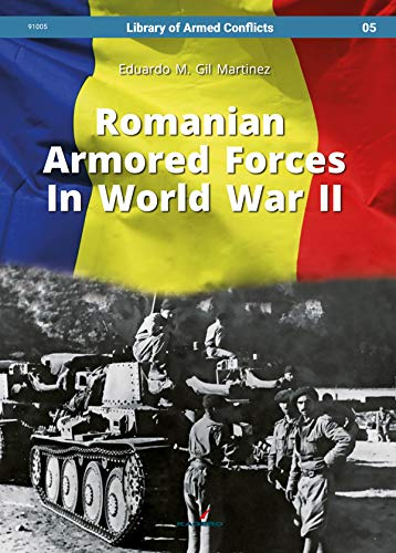 Romanian Armored Forces In World War II (Library of Armed Conflicts)