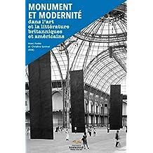 Monument et Modernité: Dans l'art et la littérature britanniques et américains (Monde anglophone) (French Edition)