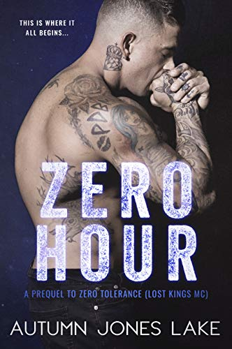 Zero Hour (A Prequel to Zero Tolerance): Lost Kings MC by [Lake, Autumn Jones]