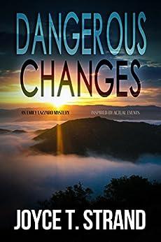 Dangerous Changes: An Emily Lazzaro Mystery by [Strand, Joyce T]