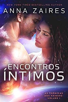 Encontros Íntimos (As Crônicas dos Krinars: Volume I) por [Zaires, Anna, Zales, Dima]