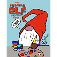 The Farting Elf Coloring Book: Hilarious Holiday Farting Christmas Elves (Elite Coloring Book)