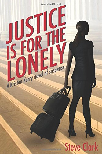 Justice Is for the Lonely: A Kristen Kerry Novel PDF