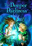 The Deeper Darkness (The Prism Series Book 2)