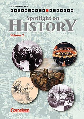 Materialien Für Den Bilingualen Unterricht   Geschichte  9. 10. Schuljahr   Spotlight On History   Volume 2  Arbeitsheft
