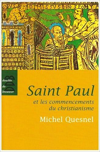 Lire Saint Paul et les commencements du christianisme epub pdf