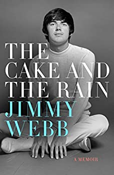 The Cake and the Rain: A Memoir by [Webb, Jimmy]