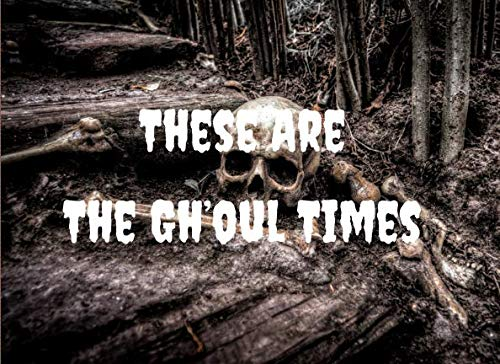 These Are The Gh'oul Times: Halloween Guest Book To Write In Everything That Makes You Feel Scared