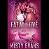 Fatal Love: SEALs of Shadow Force Romantic Suspense Series, Book 4