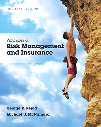 Principles of Risk Management and Insurance (13th Edition) (Pearson Series in Finance)