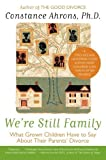 img - for We're Still Family: What Grown Children Have to Say About Their Parents' Divorce by Constance Ahrons (2005-05-03) book / textbook / text book