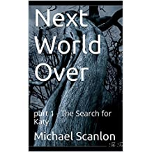 Next World Over: part 1 - The Search for Katy