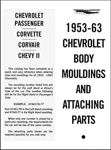 FULLY ILLUSTRATED CHEVROLET BODY MOLDINGS & ATTACHING PARTS LIST MANUAL for 1953 1954 1955 1956 1957 1958 1959 1960 1961 1962 1963 Corvair, Chevy II, Nova, Chevelle, Malibu, 1959 (not 60) 1964 El Camino & 1959 not 60 Sedan (Moulding Sedan)