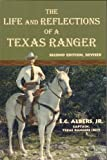 The Life and Reflections of a Texas Ranger, E. G. Albers, 0974191000