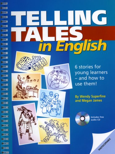 Telling Tales in English: 6 stories for young learners - and how to use them!
