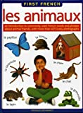 img - for First French: Les Animaux:: An Introduction To Commonly Used French Words And Phrases About Animal Friends, With More Than 425 Lively Photographs book / textbook / text book