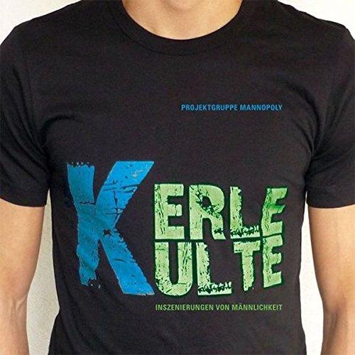 KerleKulte: Inszenierungen von Männlichkeit