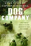 #4: Dog Company: A True Story of American Soldiers Abandoned by Their High Command