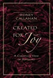 Created for Joy: A Christian View of Suffering