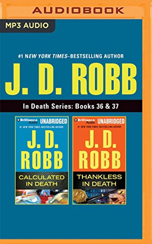 J. D. Robb - In Death Series: Books 36 & 37: Calculated In Death & Thankless In Death