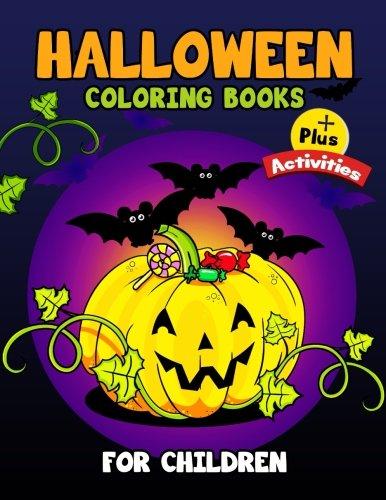 Halloween Coloring Books for Children Plus Activities: Activity Book for Preschoolers, Toddlers, Children Ages 4-8, 5-12, Boy, Girls]()