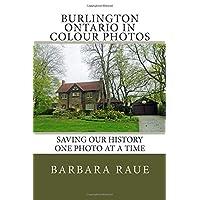 Burlington Ontario in Colour Photos: Saving Our History One Photo at a Time