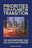 Priorities for a Planet in Transition - The Space Brothers' Case for Justice and Freedom by Gerard Aartsen (2015-09-16)