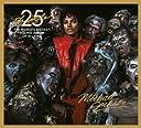 Michael Jackson 25th Anniversary of Thriller / マイケル・ジャクソン: スリラー 25周年記念リミテッド・エディション