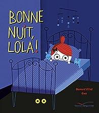 Bonne nuit, Lola ! par Bernard Villiot