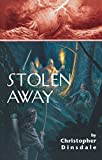 Front cover for the book Stolen Away by Christopher Dinsdale