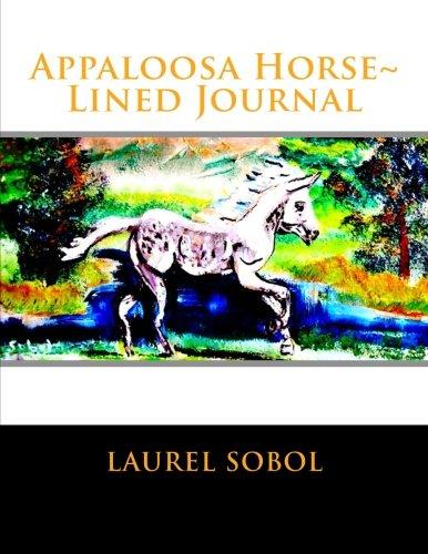 Read Online Appaloosa Horse~ Lined Journal (Fine Art Rainbow Journal Collection~ Soli Deo Gloria) ebook