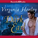 The Dark Earl Audiobook by Virginia Henley Narrated by Elizabeth Jasicki