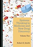 Systems Thinking in Medicine and New Drug Discovery: Volume Two