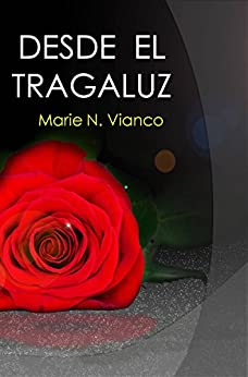 Desde el tragaluz (Spanish Edition) by [Vianco, Marie N.]