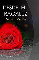 Desde el tragaluz (Spanish Edition)