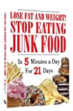 Lose Fat and Weight! Stop Eating Junk Food In 5 Minutes a Day For 21 Days! Easy Weight Loss (DVD plus a Bonus Audio CD)